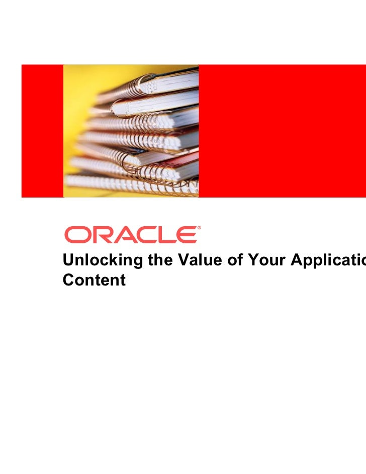 <Insert Picture Here>Unlocking the Value of Your ApplicationContent