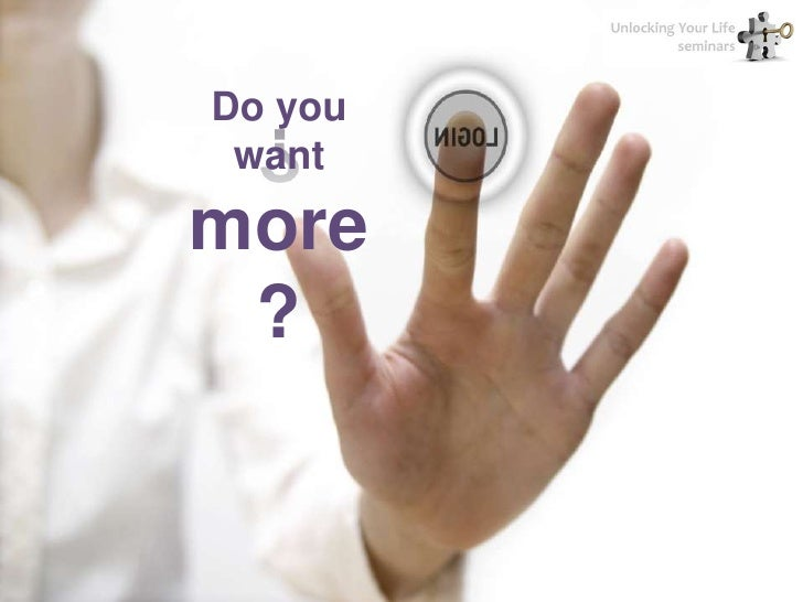 Do you want more?<br />