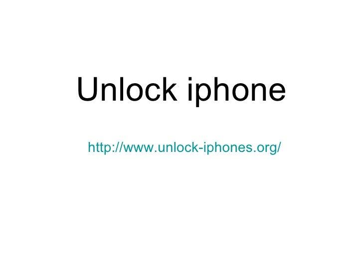 Unlock iphone http://www.unlock-iphones.org /