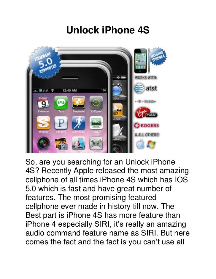 Unlock iPhone 4SSo, are you searching for an Unlock iPhone4S? Recently Apple released the most amazingcellphone of all tim...