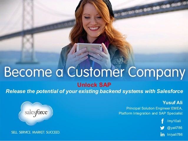 Yusuf Ali Principal Solution Engineer EMEA, Platform Integration and SAP Specialist Unlock SAP Release the potential of yo...
