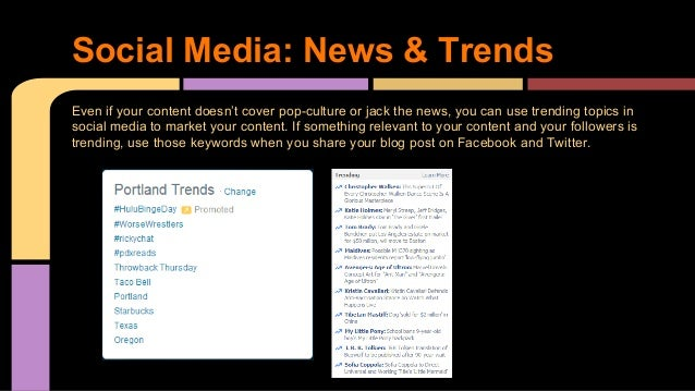 Even if your content doesn't cover pop-culture or jack the news, you can use trending topics in social media to market you...