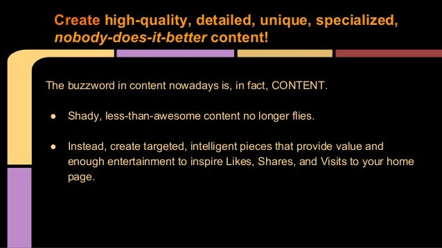 The buzzword in content nowadays is, in fact, CONTENT. ● Shady, less-than-awesome content no longer flies. ● Instead, crea...