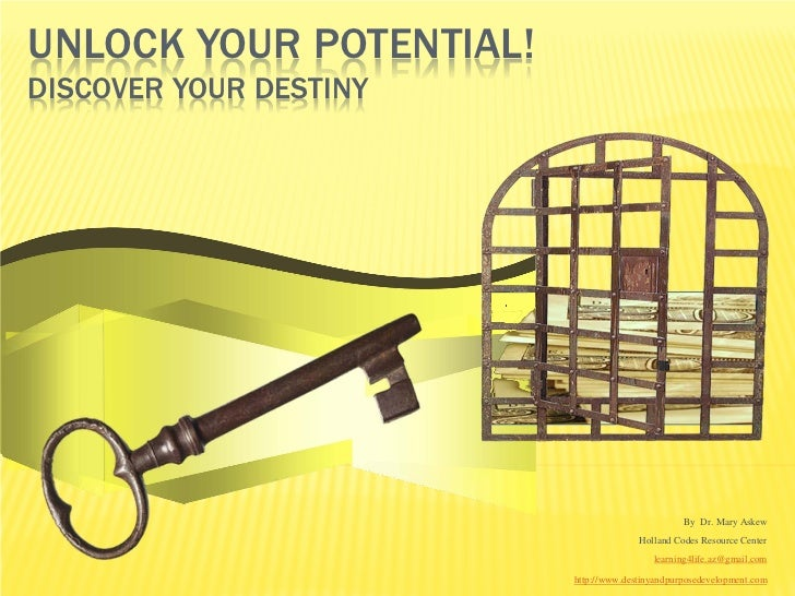 UNLOCK YOUR POTENTIAL!DISCOVER YOUR DESTINY                                                 By Dr. Mary Askew             ...
