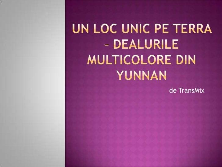 Un loc unic pe Terra – dealurile multicolore din Yunnan <br />de TransMix<br />