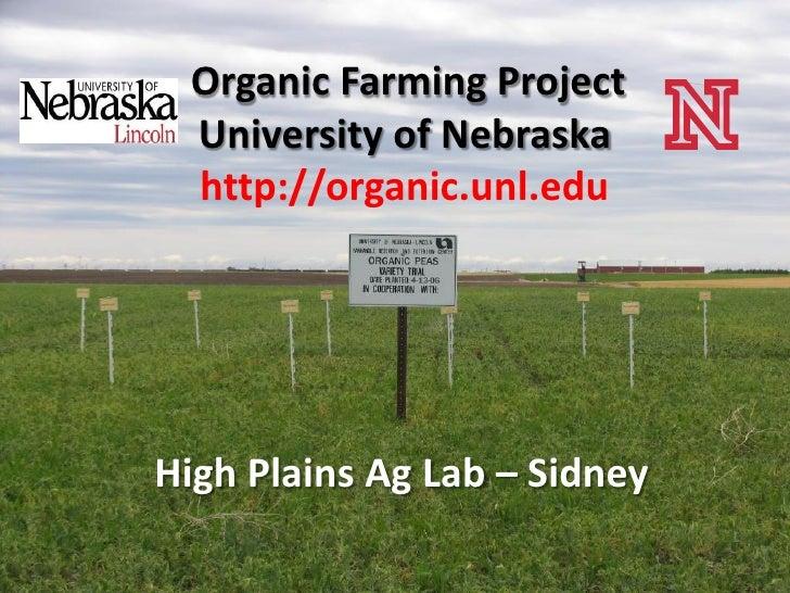 Organic Farming Project  University of Nebraska  http://organic.unl.edu     High Plains Ag Lab – Sidney