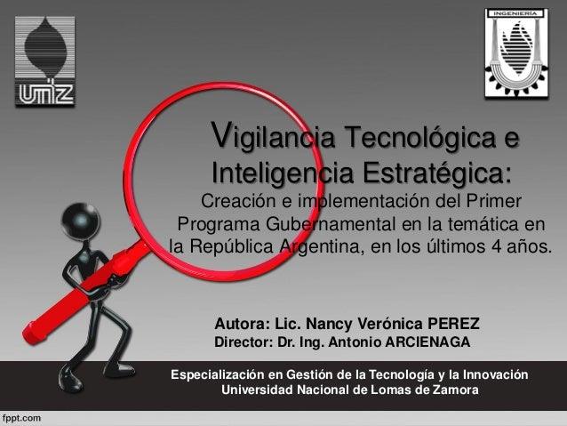 Vigilancia Tecnológica e Inteligencia Estratégica: Creación e implementación del Primer Programa Gubernamental en la temát...