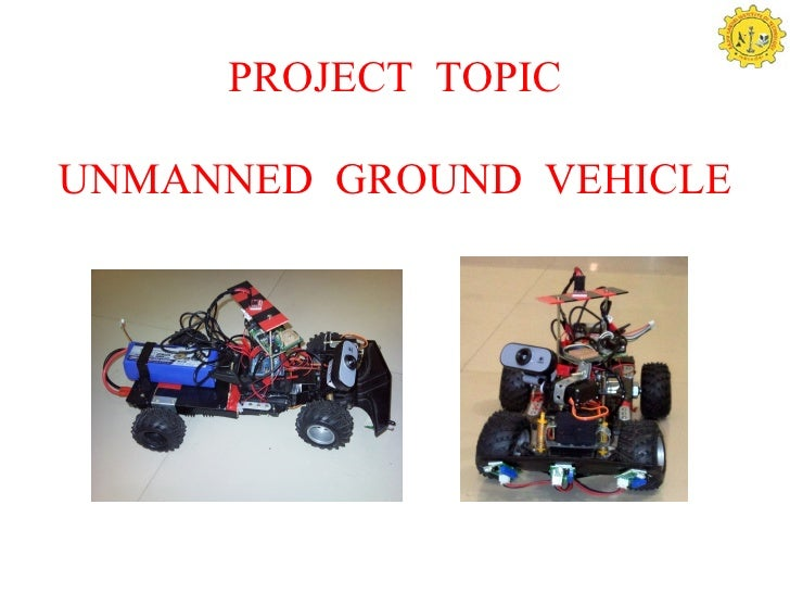 PROJECT TOPICUNMANNED GROUND VEHICLE