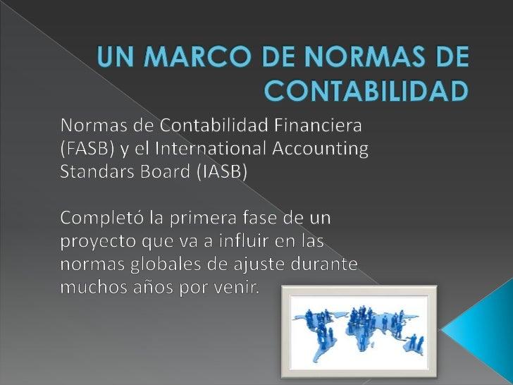    Para las normas de contabilidad es una    declaración explícita de los conceptos    fundamentales en que se basa el   ...