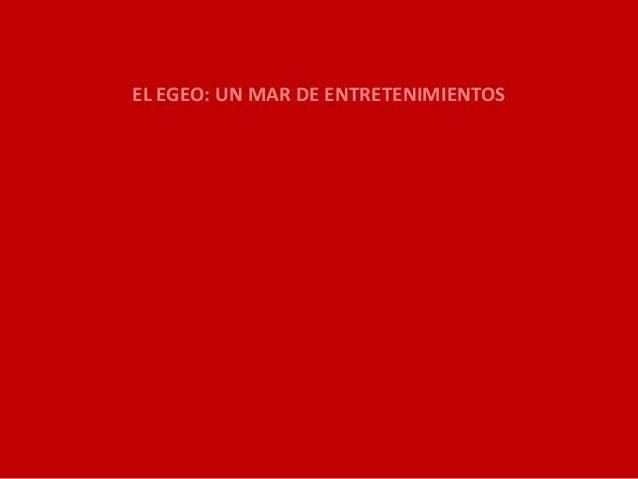 EL EGEO: UN MAR DE ENTRETENIMIENTOS