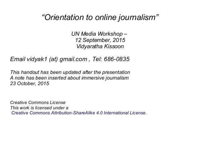 """Orientation to online journalism"" UN Media Workshop – 12 September, 2015 Vidyaratha Kissoon Email vidyak1 (at) gmail.com ..."