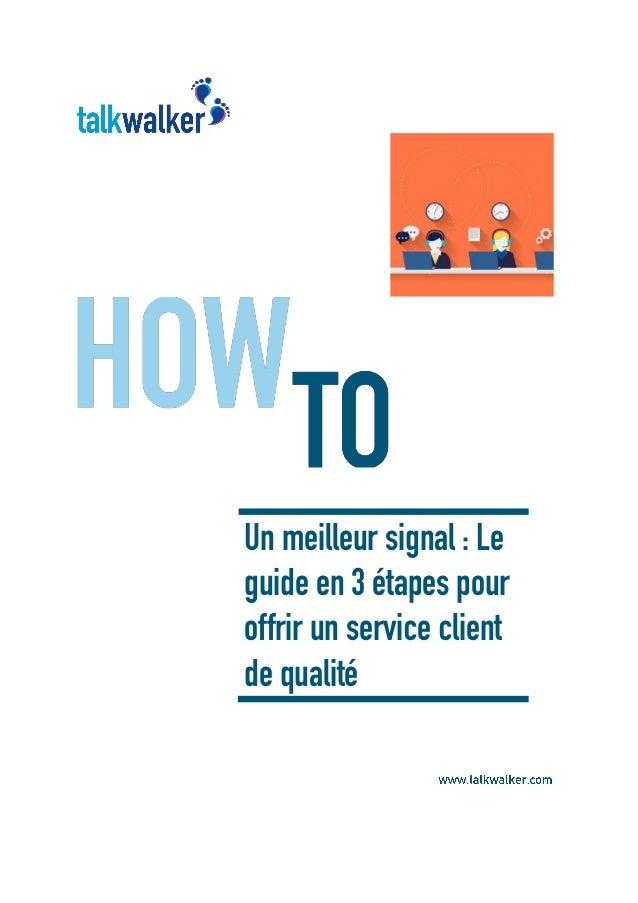 Un meilleur signal : Le guide en 3 étapes pour offrir un service client de qualité