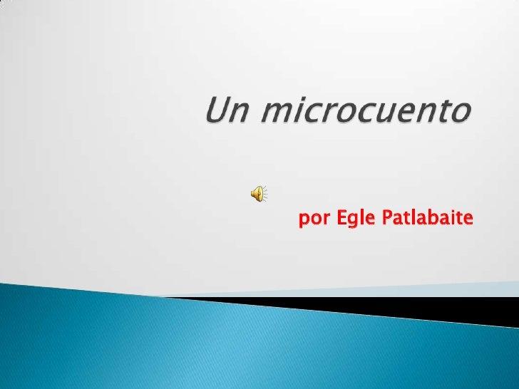 Un microcuento<br />por EglePatlabaite<br />