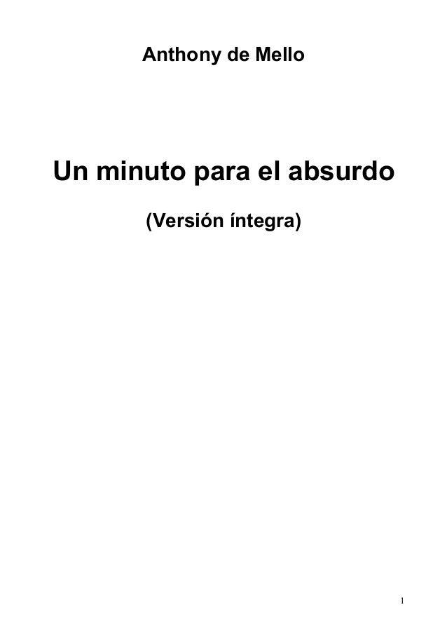 Anthony de Mello Un minuto para el absurdo (Versión íntegra) 1