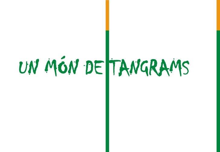 UN MÓN DE TANGRAMS