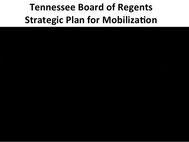 Tennessee  Board  of  Regents   Strategic  Plan  for  Mobiliza7on