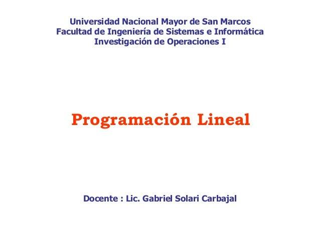 Universidad Nacional Mayor de San Marcos Facultad de Ingeniería de Sistemas e Informáticag Investigación de Operaciones I ...