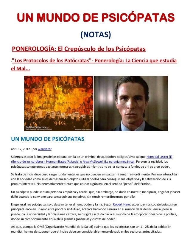 """UN MUNDO DE PSICÓPATAS (NOTAS) -PONEROLOGÍA: El Crepúsculo de los Psicópatas -""""Los Protocolos de los Patócratas""""- Ponerolo..."""