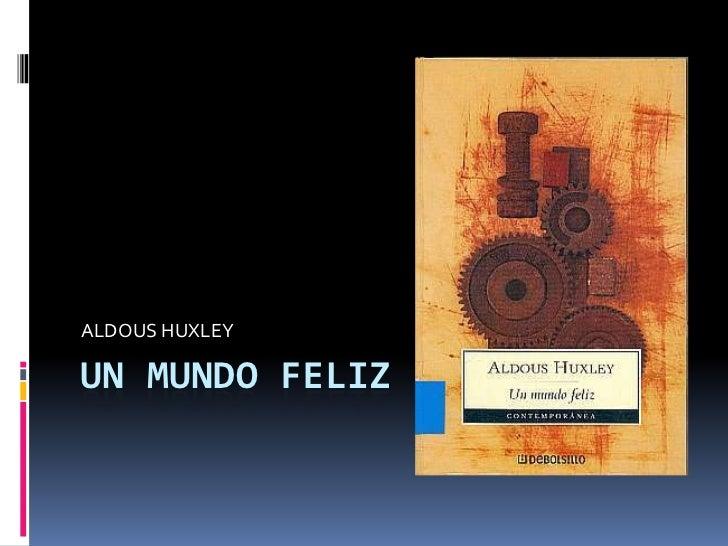 ALDOUS HUXLEYUN MUNDO FELIZ