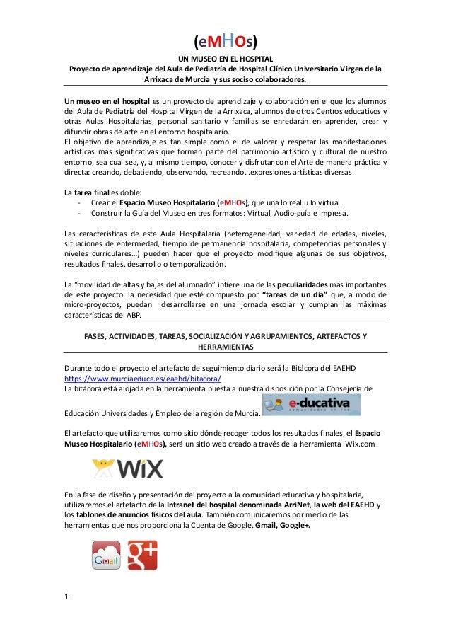 (eMHOs) 1 UN MUSEO EN EL HOSPITAL Proyecto de aprendizaje del Aula de Pediatría de Hospital Clínico Universitario Virgen d...