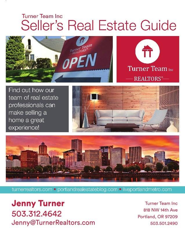 TurnerTeamInc 818NW 14thAve Portland,OR97209 503.501.2490 JennyTurner 503.312.4642 Jenny@TurnerRealtors.com