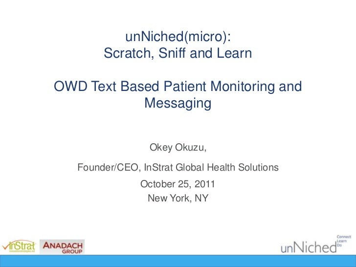 unNiched(micro):        Scratch, Sniff and LearnOWD Text Based Patient Monitoring and            Messaging                ...