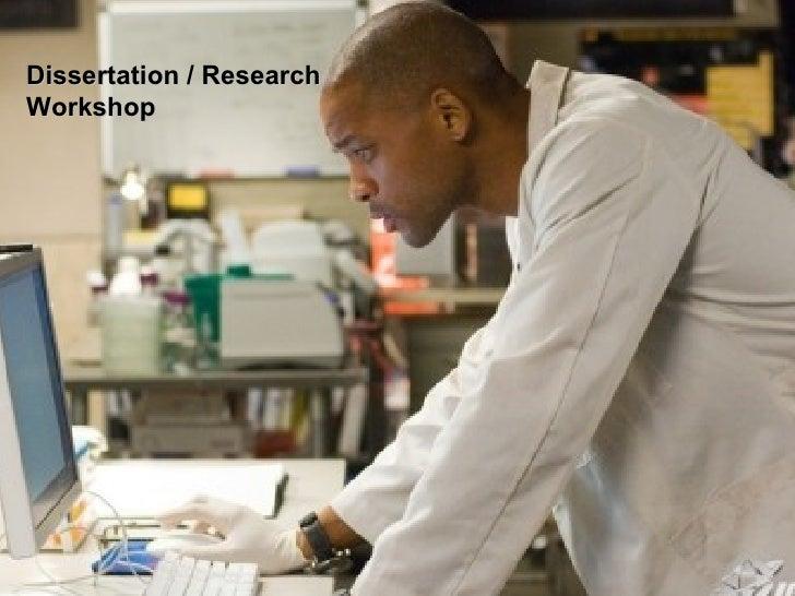 Dissertation / Research Workshop