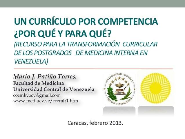 UN CURRÍCULO POR COMPETENCIA¿POR QUÉ Y PARA QUÉ?(RECURSO PARA LA TRANSFORMACIÓN CURRICULARDE LOS POSTGRADOS DE MEDICINA IN...