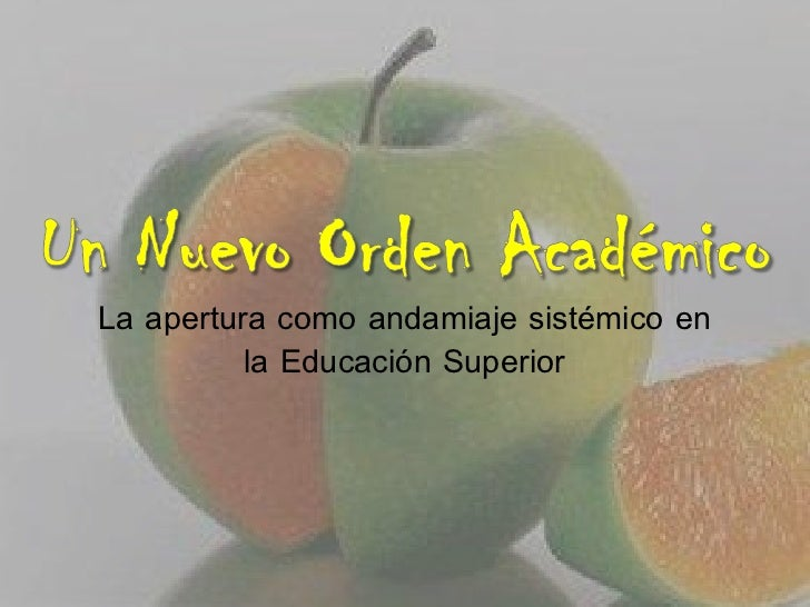 La apertura como andamiaje sistémico en          la Educación Superior
