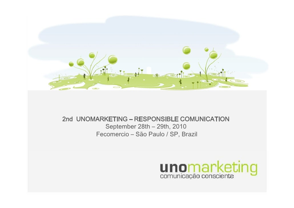 2nd UNOMARKETING – RESPONSIBLE COMUNICATION            September 28th – 29th 2010                             29th,       ...
