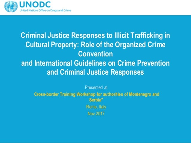 Criminal Justice Responses To Illicit Trafficking In Cultural Property:  Role Of The Organized Crime Convention ...