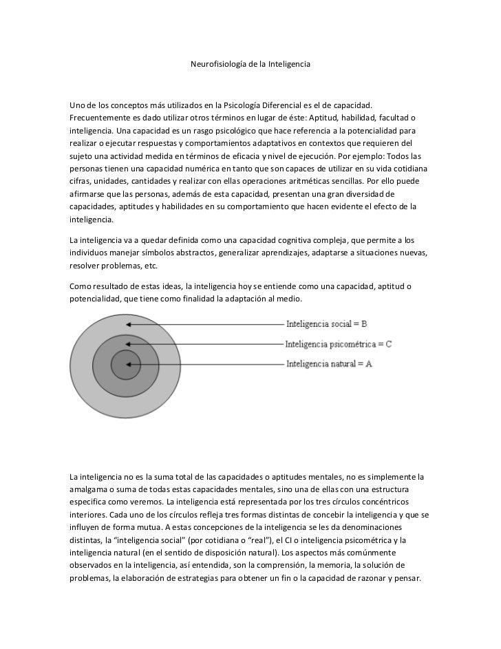 Neurofisiología de la InteligenciaUno de los conceptos más utilizados en la Psicología Diferencial es el de capacidad.Frec...