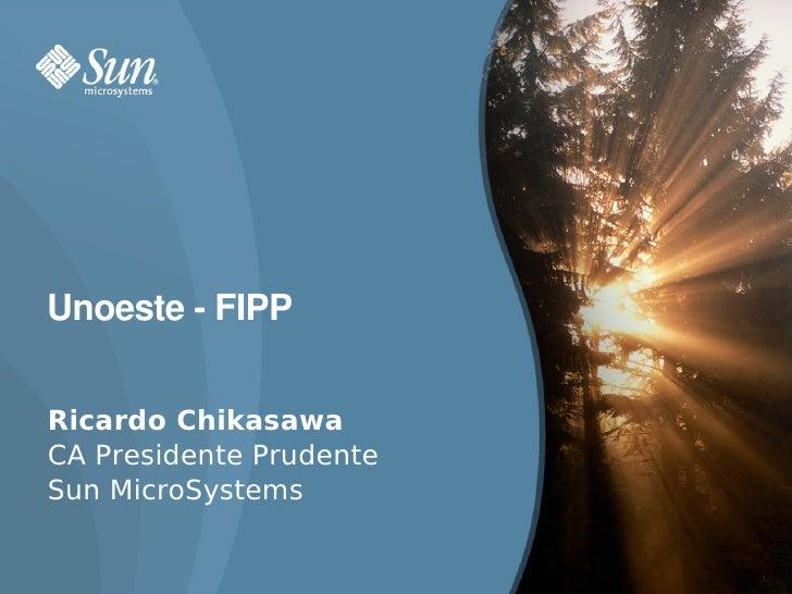 UnoesteFIPP   Ricardo Chikasawa CA Presidente Prudente Sun MicroSystems                           1