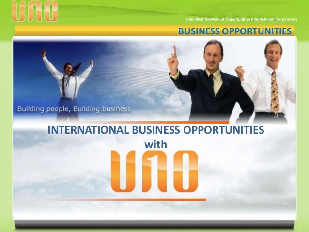 BUSINESS OPPORTUNITIES INTERNATIONAL BUSINESS OPPORTUNITIES with
