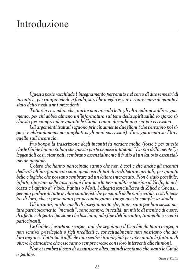Introduzione Questa parte racchiude l'insegnamento pervenuto nel corso di due semestri di incontri e, per comprenderlo a f...