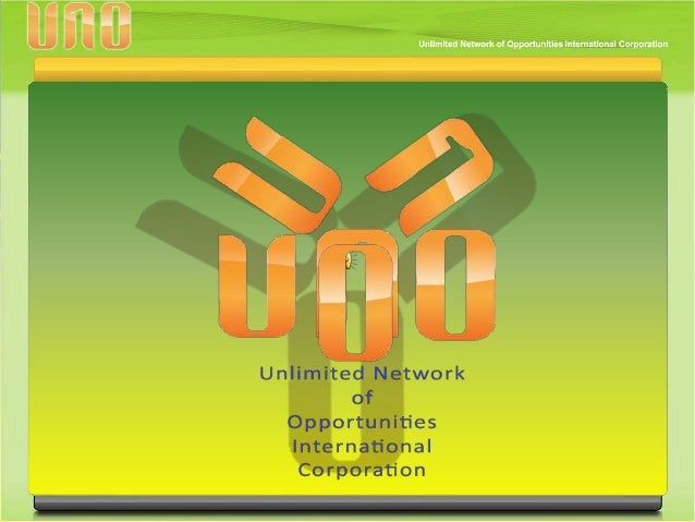 THE COMPANYUnlimited Network of Opportunities International Corporation(or UNO) is a convergence of the finest network mar...