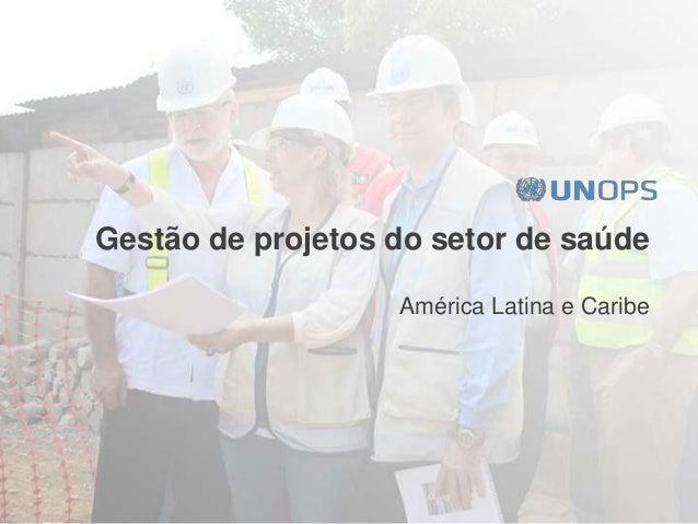 Gestão de projetos do setor de saúde América Latina e Caribe