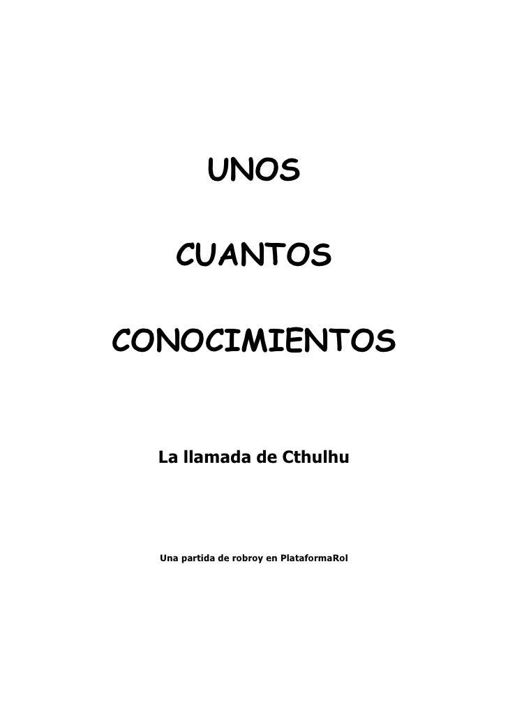 UNOS       CUANTOS  CONOCIMIENTOS     La llamada de Cthulhu       Una partida de robroy en PlataformaRol