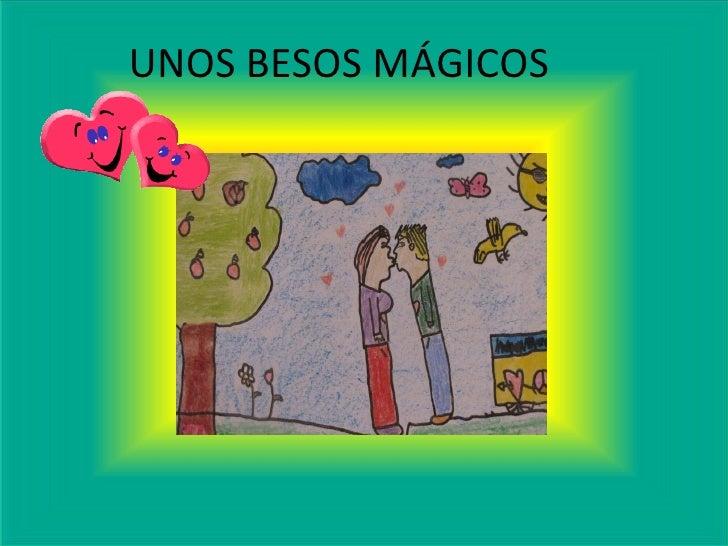UNOS BESOS MÁGICOS