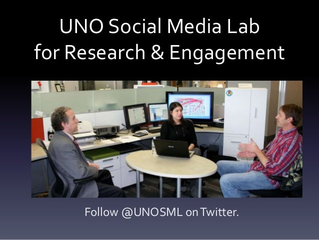 UNO Social Media Lab for Research & Engagement Follow @UNOSML onTwitter.