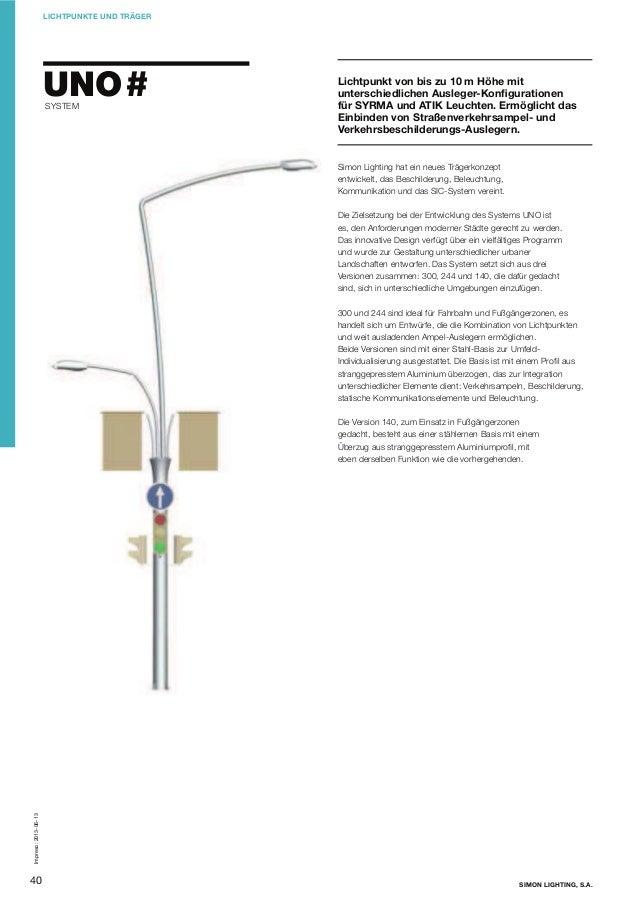 LICHTPUNKTE UND TRÄGER  UNO #   SYSTEM  Lichtpunkt von bis zu 10 m Höhe mit unterschiedlichen Ausleger-Konfigurationen für...