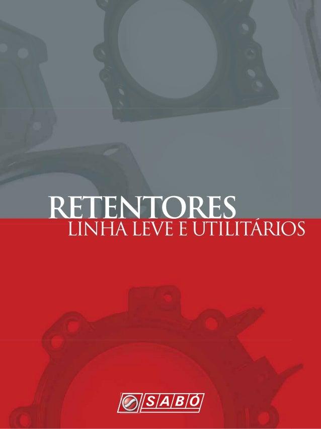 RETENTORES LINHA LEVE E UTILITÁRIOS