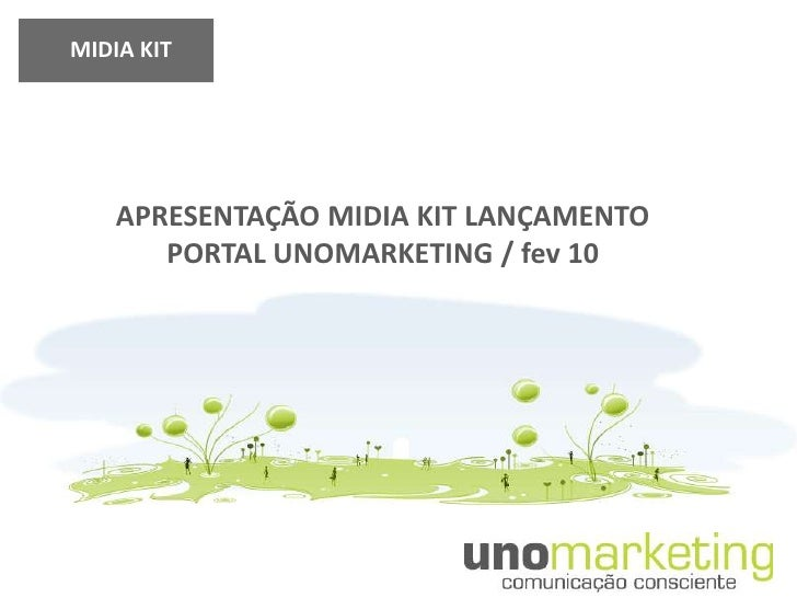 MIDIA KIT         APRESENTAÇÃO MIDIA KIT LANÇAMENTO        PORTAL UNOMARKETING / fev 10