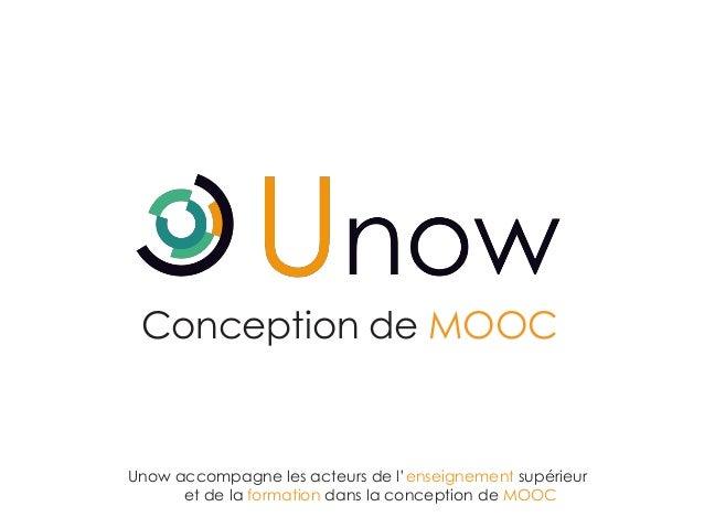Conception de MOOC  Unow accompagne les acteurs de l'enseignement supérieur et de la formation dans la conception de MOOC