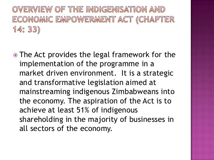 zimbabwe indigenisation policy Mugabe clarifies indigenisation their business,either zimbabwe implements indigenisation or discard the on policy n law,for all.