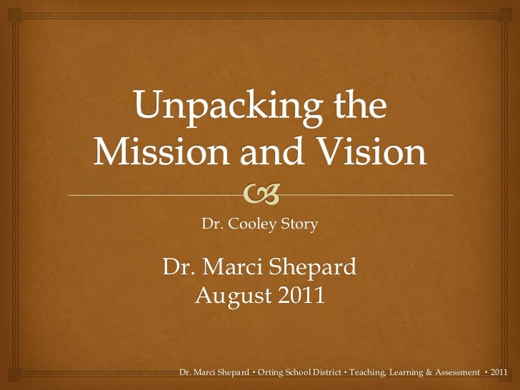 Dr. Cooley StoryDr. Marci Shepard   August 2011 Dr. Marci Shepard  Orting School District  Teaching, Learning & Assessme...