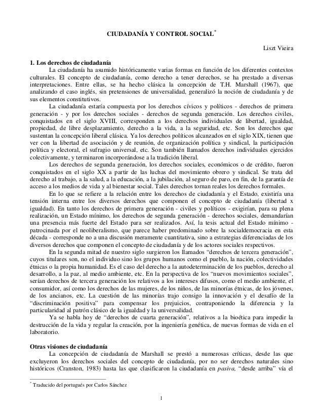 CIUDADANÍA Y CONTROL SOCIAL* Liszt Vieira 1. Los derechos de ciudadanía La ciudadanía ha asumido históricamente varias for...