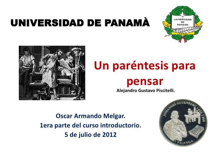 UNIVERSIDAD DE PANAMÀ                      Un paréntesis para                           pensar                            ...