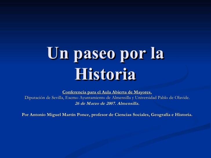 Un paseo por la Historia Conferencia para el Aula Abierta de Mayores. Diputación de Sevilla, Excmo Ayuntamiento de Almensi...