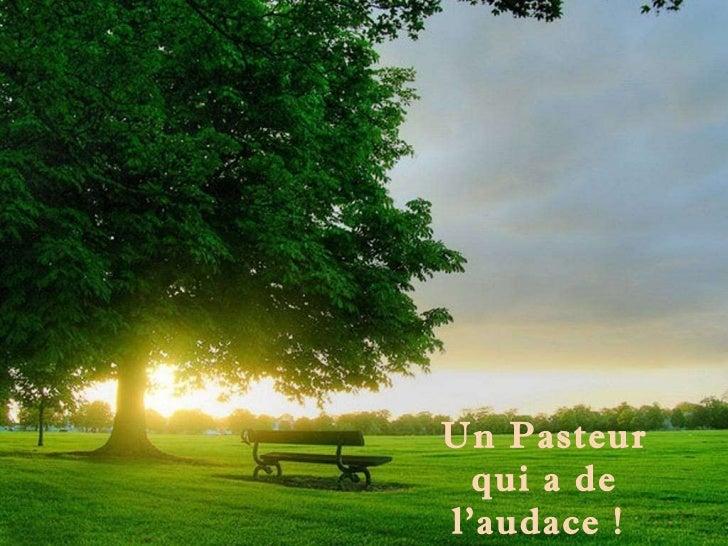 Un Pasteur qui a de l'audace !